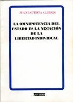 La omnipotencia del Estado es la negación de la libertad individual.