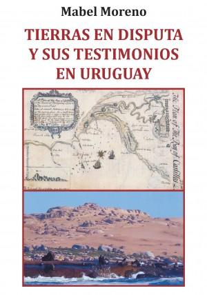 Tierras en disputa y sus testimonios en Uruguay