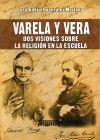 Varela y Vera. Dos visiones sobre la religión en la escuela