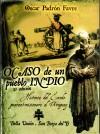 Ocaso de un pueblo indio. Historia del éxodo guaraní-misionero al Uruguay