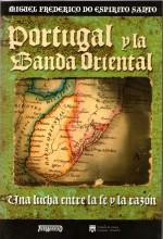 Portugal y la Banda Oriental. Una lucha entre la fe y la razón